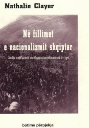 Nathalie Clayer: Në fillimet e nacionalizmit shqiptar